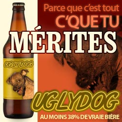 La bire Ugly dog est toujours vendue dans certaines tavernes de marde