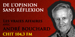 Andr Bouchard n'a pas peur de ses opinions. Les faits, c\'est pour les tapettes